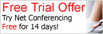 Try Net Conferencing Free for 14 days!